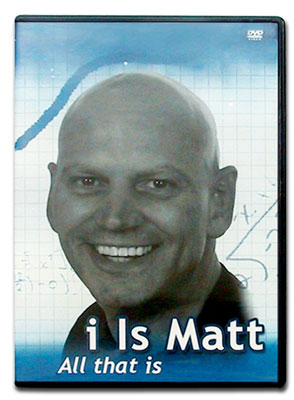 i Is Matt - All that is