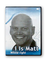 i Is Matt - white light
